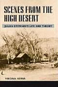 Scenes from the High Desert Julian Stewards Life & Theory
