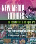 New Media Futures The Rise of Women in the Digital Arts
