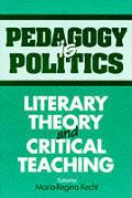 Pedagogy Is Politics Literary Theory A