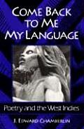 Come Back To Me My Language Poetry &
