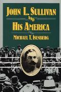 John L Sullivan & His America Sport