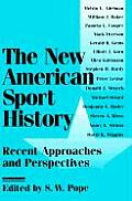 The New American Sport History: Recent Approaches and Perspectives