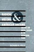 Radical Visions & American Dreams Culture & Social Thought in the Depression Years