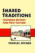 Shared Traditions Southern History & Folk Culture