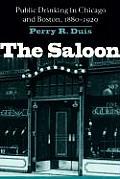 Saloon Public Drinking in Chicago & Boston 1880 1920