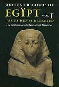 Ancient Records of Egypt, 1: Vol. 1: The First Through the Seventeenth Dynasties