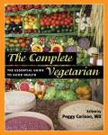 Complete Vegetarian The Essential Guide to Good Health