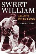 Sweet William: The Life of Billy Conn