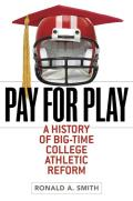 Pay for Play A History of Big Time College Athletic Reform
