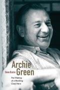 Archie Green The Making of a Working Class Hero