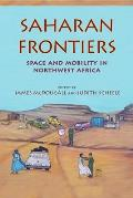 Saharan Frontiers Space & Mobility in Northwest Africa