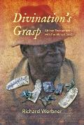 Divinations Grasp African Encounters with the Almost Said