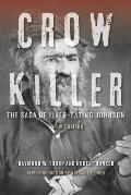 Crow Killer New Edition The Saga of Liver Eating Johnson