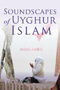 Soundscapes of Uyghur Islam