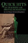 Quick Hits for Teaching with Digital Humanities: Successful Strategies from Award-Winning Teachers