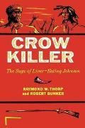 Crow Killer The Saga of Liver Eating Johnson
