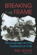 Breaking The Frame Film Language & The E