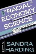 Racial Economy Of Science Toward A Democratic Future