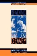 Reading Dewey Interpretations For A Po