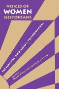 Voices of Women Historians: The Personal, the Political, the Professional