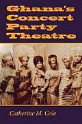 Ghanas Concert Party Theatre