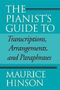 Pianists Guide to Transcriptions Arrangements & Paraphrases