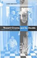 Toward Cinema & Its Double Cross Cultural Mimesis