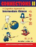 Connections II [text ] Workbook], Textbook & Workbook: A Cognitive Approach to Intermediate Chinese [With Workbook]