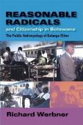 Reasonable Radicals & Citizenship in Botswana The Public Anthropology of Kalanga Elites