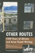 Other Routes: 1500 Years of African and Asian Travel Writing