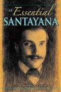 The Essential Santayana: Selected Writings