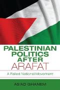 Palestinian Politics After Arafat: A Failed National Movement (Indiana Series in Middle East Studies)
