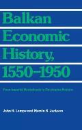 Balkan Economic History 1550 1950 From I