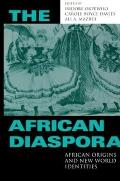 The African Diaspora: African Origins and New World Identities