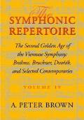 The Symphonic Repertoire, Volume IV: The Second Golden Age of the Viennese Symphony: Brahms, Bruckner, Dvor?k, Mahler, and Selected Contemporaries
