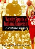 Varsity Sports at Indiana University A Pictorial History