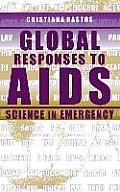 Global Responses to AIDS Science in Emergency