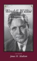 Wendell Willkie: Hoosier Internationalist