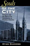 Souls of the City Religion & the Search for Community in Postwar America