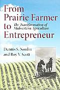 From Prairie Farmer to Entrepreneur: The Transformation of Midwestern Agriculture