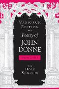 The Variorum Edition of the Poetry of John Donne, Volume 7.1: The Holy Sonnets