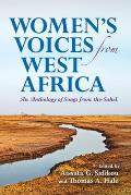 Womens Voices from West Africa An Anthology of Songs from the Sahel