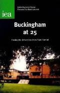 Buckingham At 25: Freeing the Universities From State Control