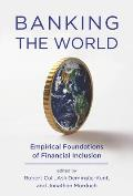Banking the World Empirical Foundations of Financial Inclusion