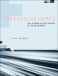 Persuasive Games The Expressive Power of Videogames
