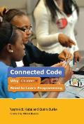 Connected Code Why Children Need to Learn Programming