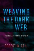 Weaving the Dark Web Legitimacy on Freenet Tor & I2P