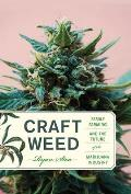 Craft Weed: Family Farming and the Future of the Marijuana Industry