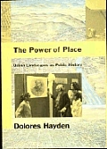 Power Of Place Urban Landscapes As Public History