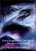 Exact Imagination Late Work On Adornos Aesthetics